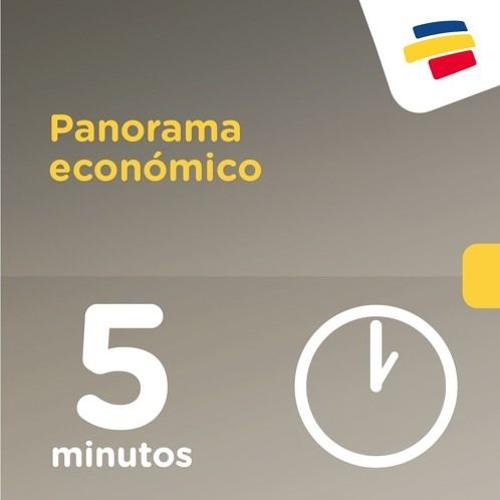 Panorama económico en 5 minutos