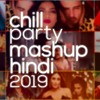 Chill Mashup 2019 Hindi   Best Chill Songs Hindi   Bharat Bass