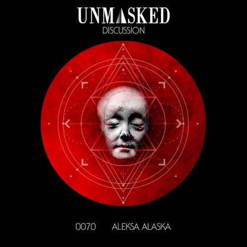 UNMASKED DISCUSSION 70 | ALEKSA ALASKA
