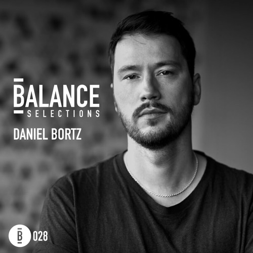 Balance Selections 028: Daniel Bortz