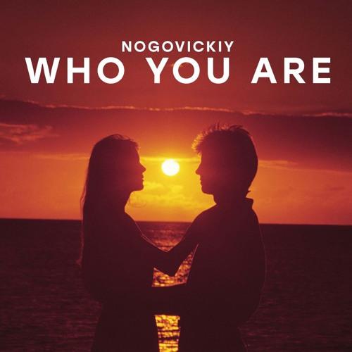 Nogovickiy (feat.Sergiyaro) – Who You Are (Original Mix)