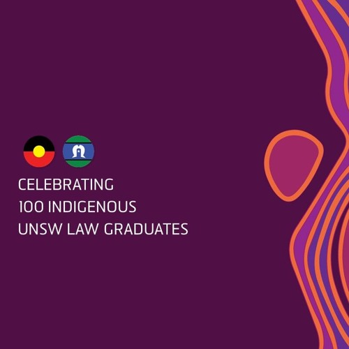 100 - Celebrating 100 Indigenous UNSW Law Graduates