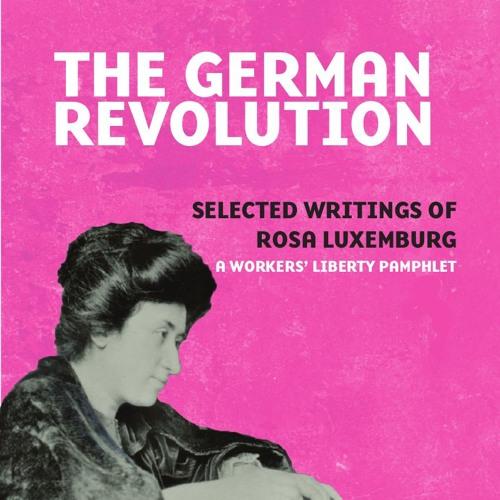 Rosa Luxemburg, the German Revolution
