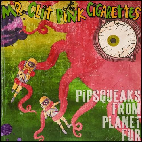 "Mr. Clit & The Pink Cigarettes - ""I Bite"""