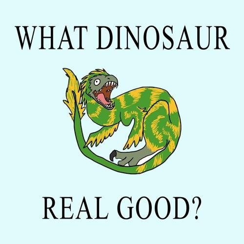 181. What Dinosaur Real Good? Quetzalcoatlus!