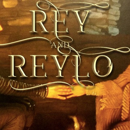 22| Rey and Reylo: why romance is not just for male heroes