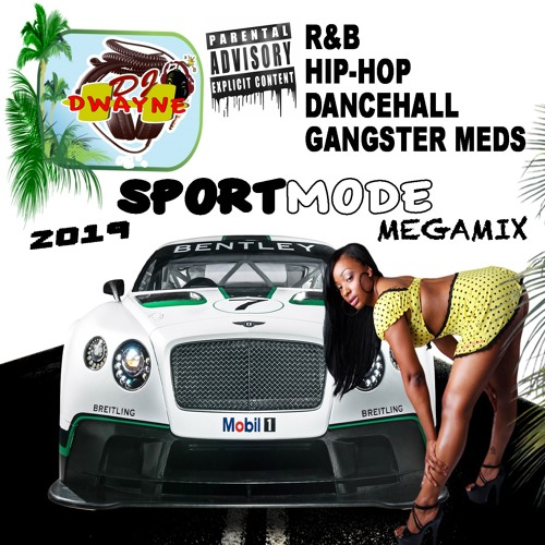 SPORT MODE R&B HIP-HOP Dancehall Mix April 2019 by https