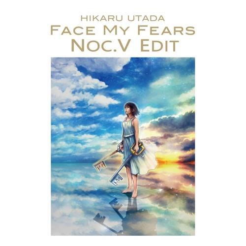 Utada Hikaru & Skrillex - Face My Fears (Noc.V Edit) [FREE DOWNLOAD]