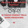 1: 10 Things Nobody Tells Music Producers