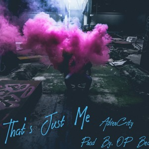That's Just Me - Prod. By OP Beatz