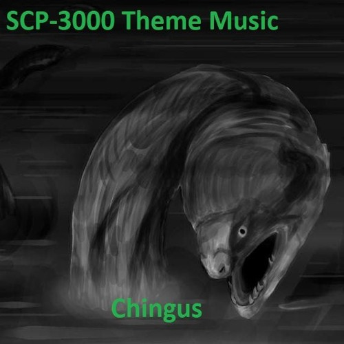 SCP-3000 Theme Music by Chingus | Free Listening on SoundCloud