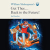 William Shakespeare's Get Thee Back to the Future! by Ian Doescher, read by Sean Patrick Hopkins, Sean Kenin, Patricia Santomasso, Full Cast