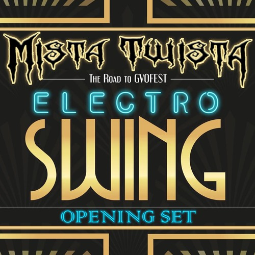GVO Electro Swing Party (Opening Set)