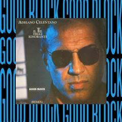 Adriano Celentano - Il Re Degli Ignoranti (Good Block Edit)