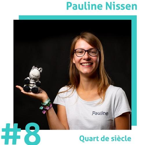 #8 Pauline Nissen : Quand l'entrepreneuriat commence à l'âge de douze ans