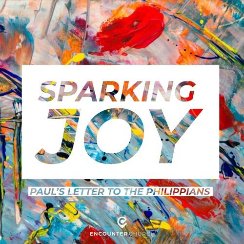 Sparking Joy: Philippians 4