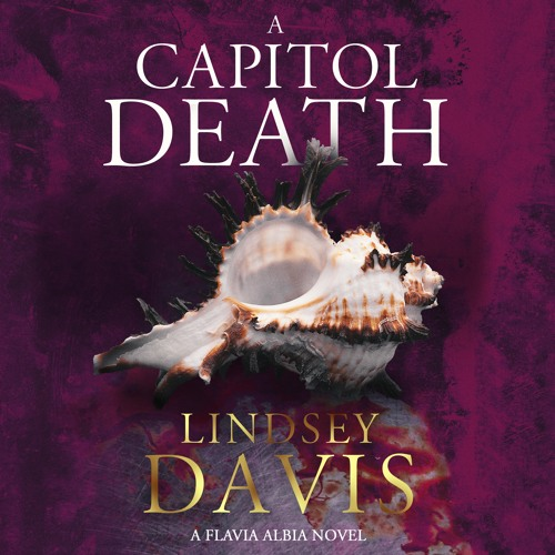 Lindsey Davis interview:  A CAPITOL DEATH and the Flavia Albia series