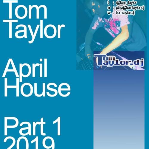 Tom Taylor April House Part 1 2019