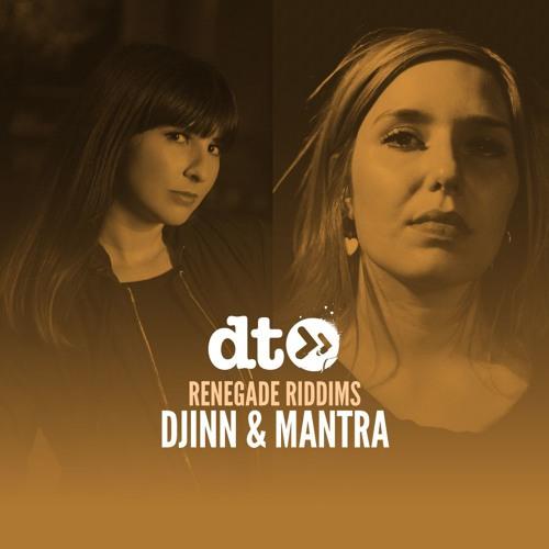 Renegade Riddims: Djinn & Mantra
