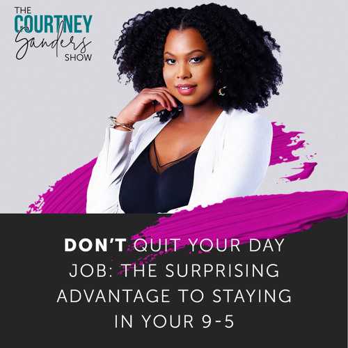 059 : Don't Quit Your Day Job - The Surprising Advantage to Staying in Your 9-5