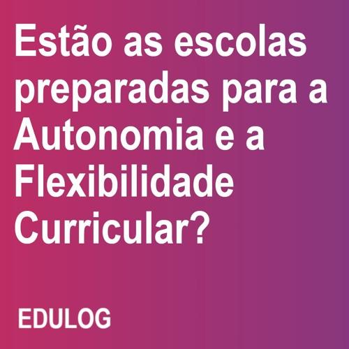 Estão as escolas preparadas para a Autonomia e a Flexibilidade Curricular?