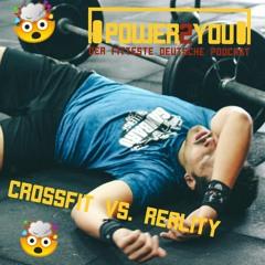 CrossFit vs. Reality - Erwartungen & Übertraining mit Harry Werz - Episode 02