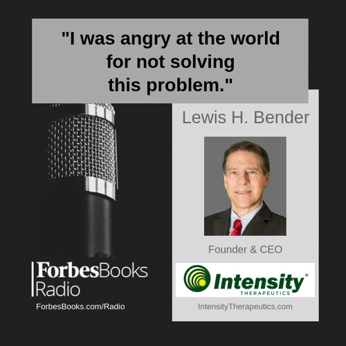 Lewis H. Bender, Founder/CEO, Intensity Therapeutics (IntensityTherapeutics.com); starting in his basement, Lew and his team have created unique cancer penetrating drugs that kill tumors and boost immunity via direct injection, with minimal side effects.