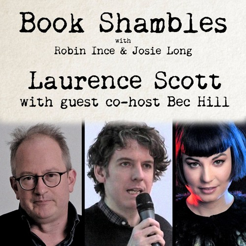 Book Shambles - Laurence Scott (with guest co-host Bec Hill)
