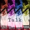 Talk (Prod. By DarkboyBeatz)