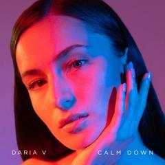 Daria V - Calm Down