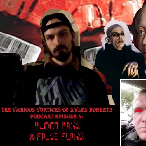 Various Vortices Podcast E4: Blood Bags And False Flags