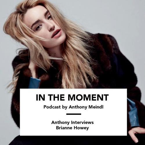 Anthony Interviews Brianne Howey