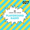 Louis The Child Playground Radio #027