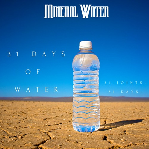 31 Days Of Water (A Mineral Water Exclusive)