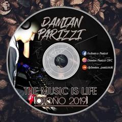 Dj Damian Parizzi - The Music Is Life (Otoño 2019)