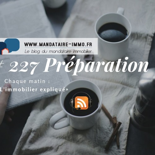 PODCAST'IMMO #227 : PREPARATION