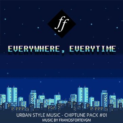 Everywhere, Everytime - Urban Style Music - Chiptune Pack 1