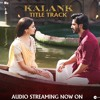 Kalank Title Track ||  Arijit Singh