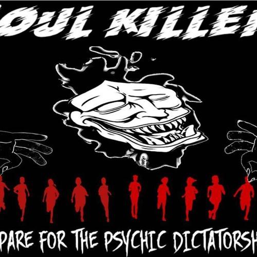 'SOUL KILLER – PREPARE FOR THE PSYCHIC DICTATORSHIP W/ SLOAN BELLA'- April 02, 2019