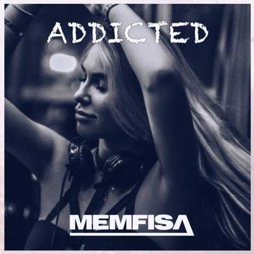 ADDICTED by MEMFISA vol 2