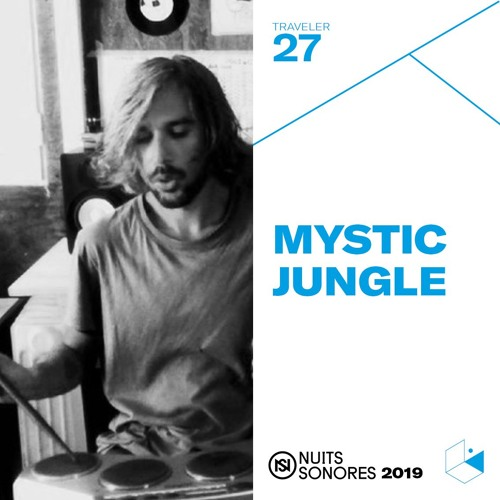 Make It Deep Traveler #27 x Nuits Sonores - MYSTIC JUNGLE