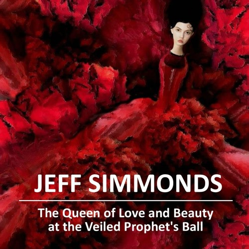 1. The Queen Of Love And Beauty At The Veiled Prophet's Ball