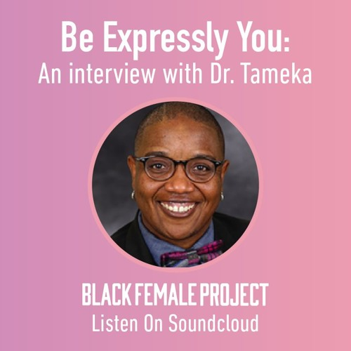 Be Expressly You: An Interview with Dr. Tameka L. McGlawn