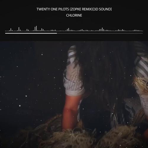 Zopke - Twenty One Pilots - Chlorine (Zopke Remix)[3D Sound