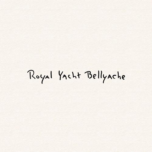 Royal Yacht Bellyache