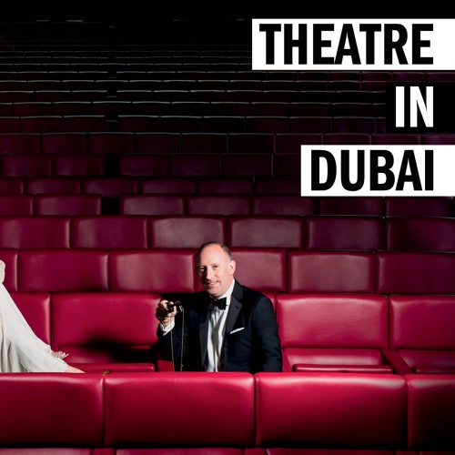 Dubai's Growing Theatre Scene