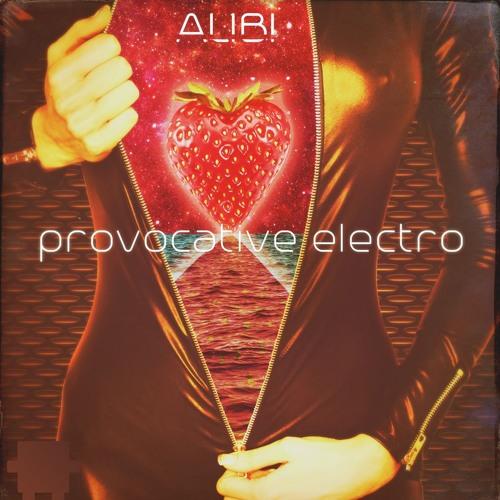 ALIBI - Provocative Electro