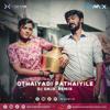 Othaiyadi Pathaiyile Dj Smjx Remix Mp3