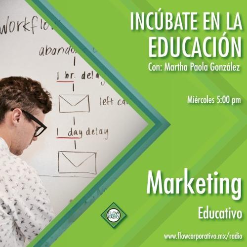 Incúbate en la Educación 25 - Marketing Educativo