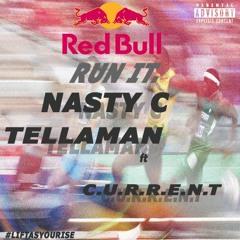 Nasty C & Tellaman - Run It ++ C.U.R.R.E.N.T (prod.by Gemini Major)